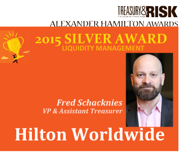 2015 Silver Alexander Hamilton Award in Liquidity Management: Hilton Worldwide